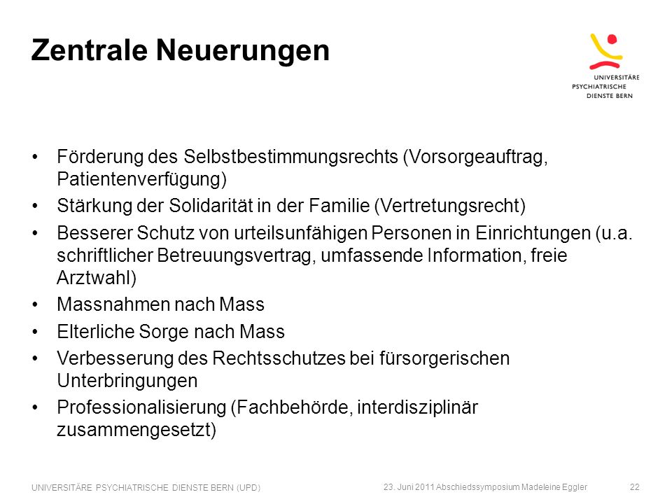 Zentrale Neuerungen Förderung des Selbstbestimmungsrechts (Vorsorgeauftrag, Patientenverfügung)