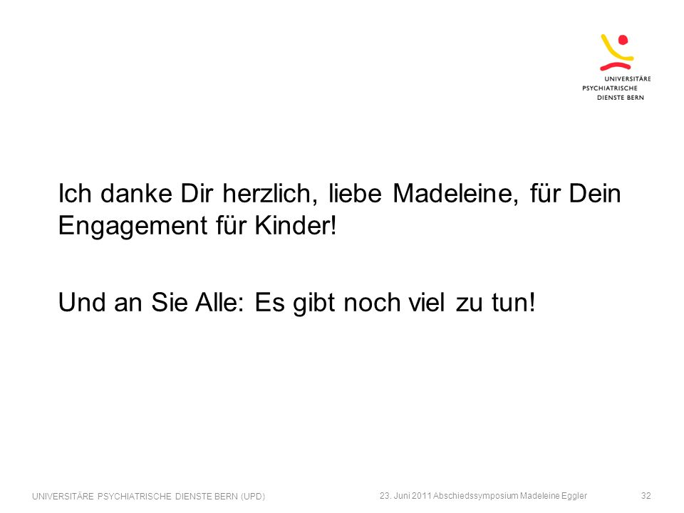 Ich danke Dir herzlich, liebe Madeleine, für Dein Engagement für Kinder! Und an Sie Alle: Es gibt noch viel zu tun!