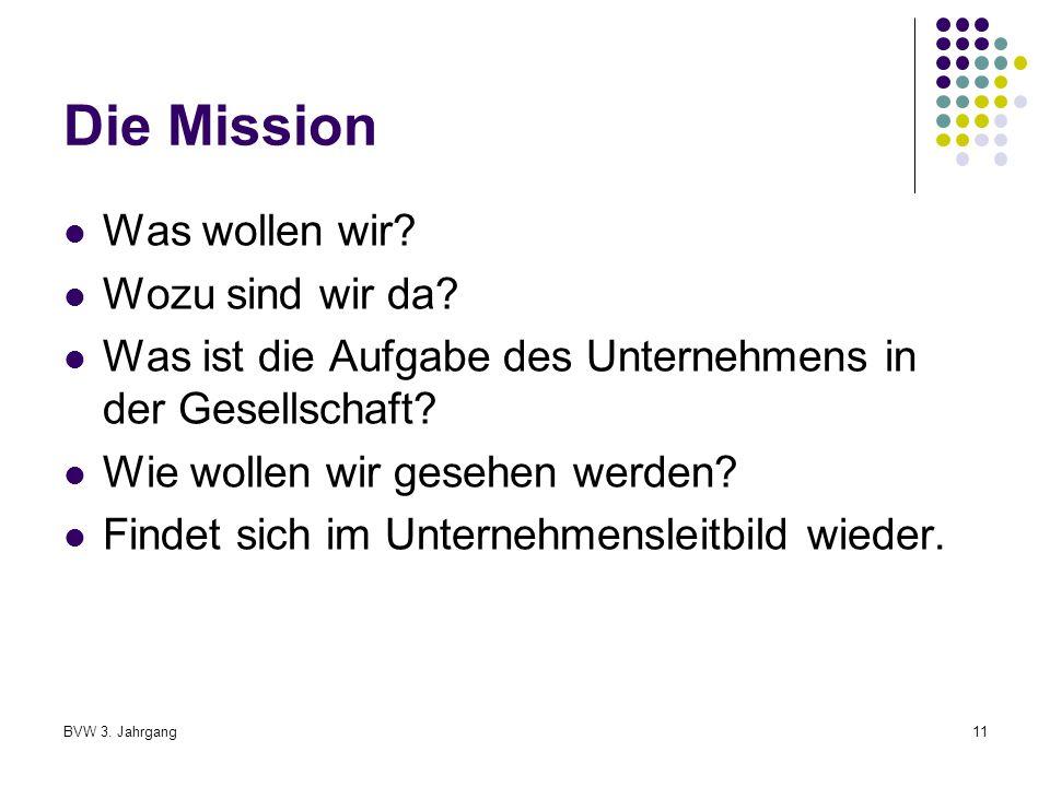 Die Mission Was wollen wir Wozu sind wir da