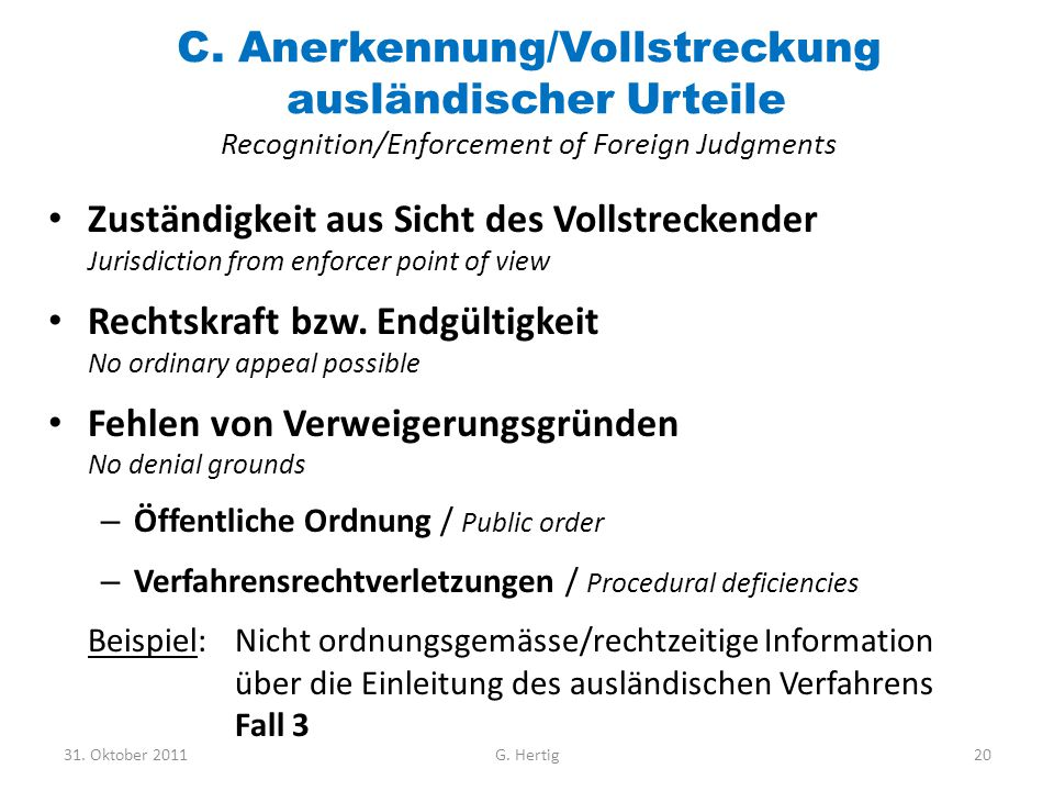 C. Anerkennung/Vollstreckung ausländischer Urteile Recognition/Enforcement of Foreign Judgments
