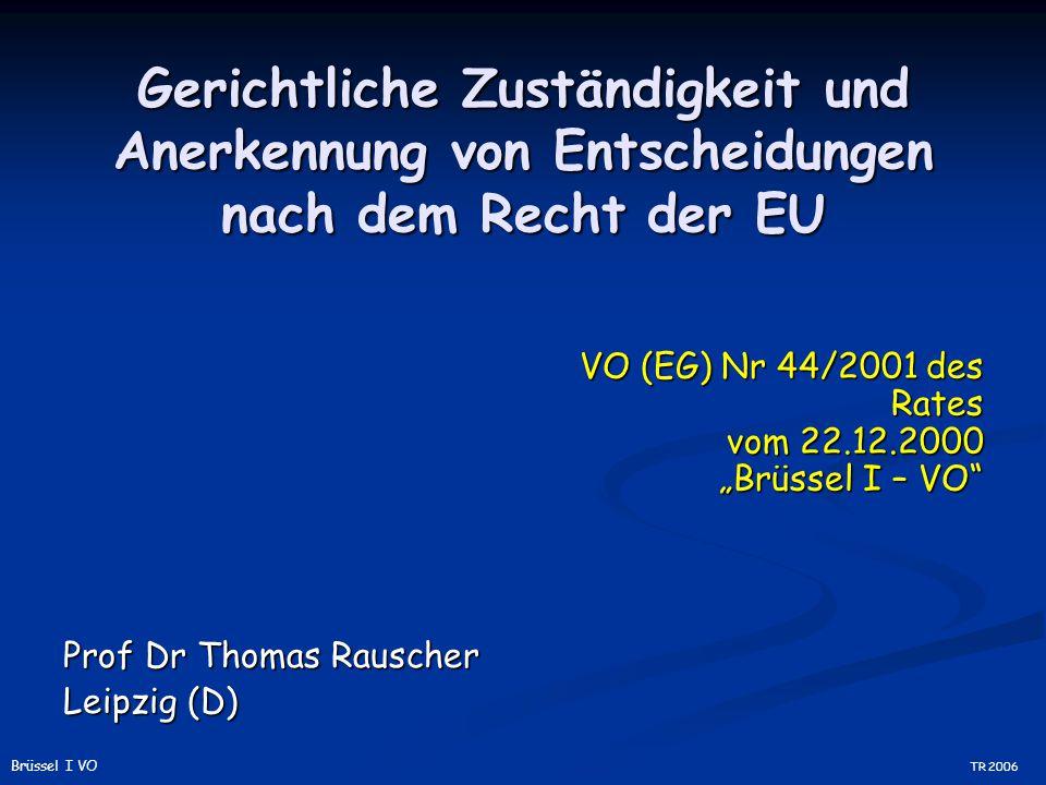 Gerichtliche Zuständigkeit und Anerkennung von Entscheidungen nach dem Recht der EU