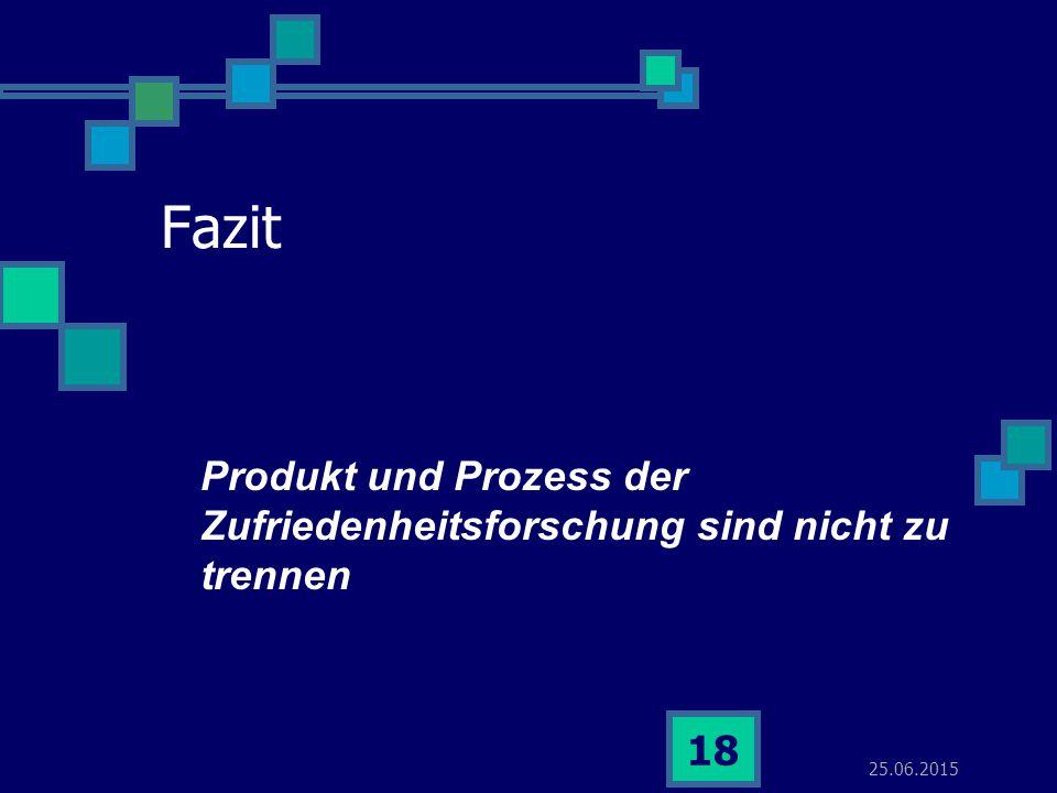 Fazit Produkt und Prozess der Zufriedenheitsforschung sind nicht zu trennen 17.04.2017