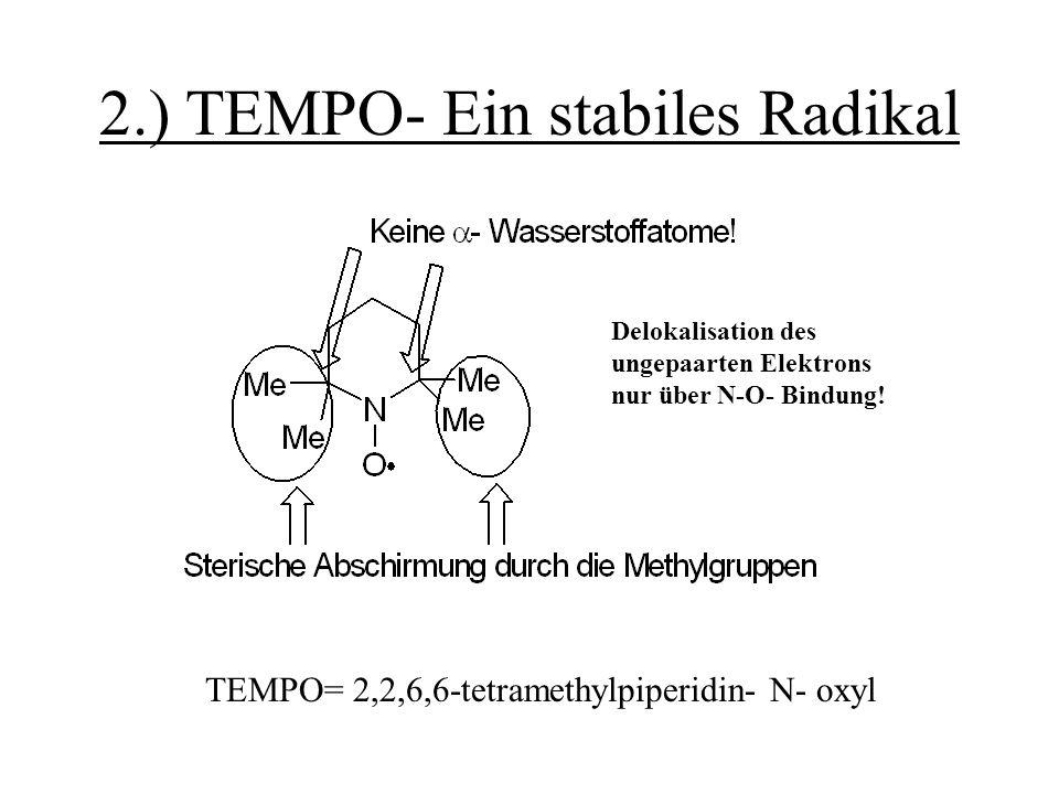 2.) TEMPO- Ein stabiles Radikal