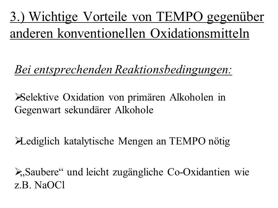 3.) Wichtige Vorteile von TEMPO gegenüber anderen konventionellen Oxidationsmitteln