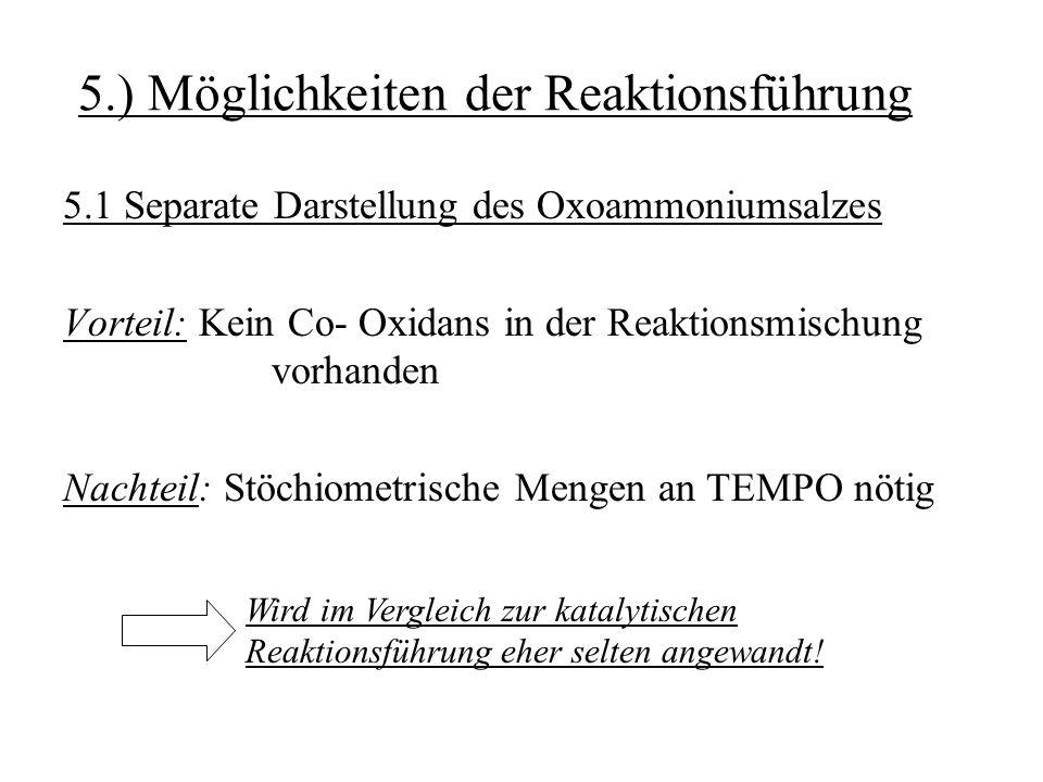 5.) Möglichkeiten der Reaktionsführung