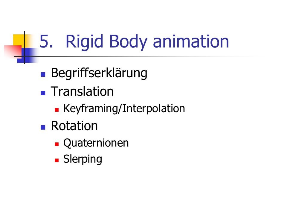 Rigid Body animation Begriffserklärung Translation Rotation