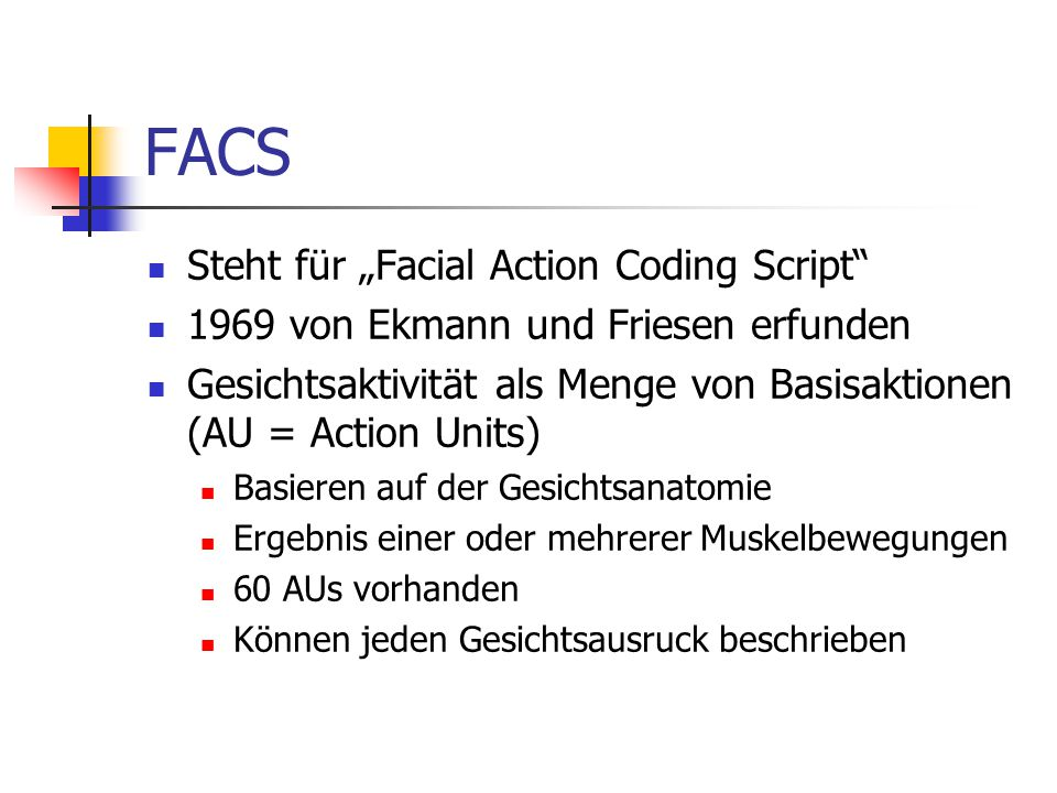 "FACS Steht für ""Facial Action Coding Script"