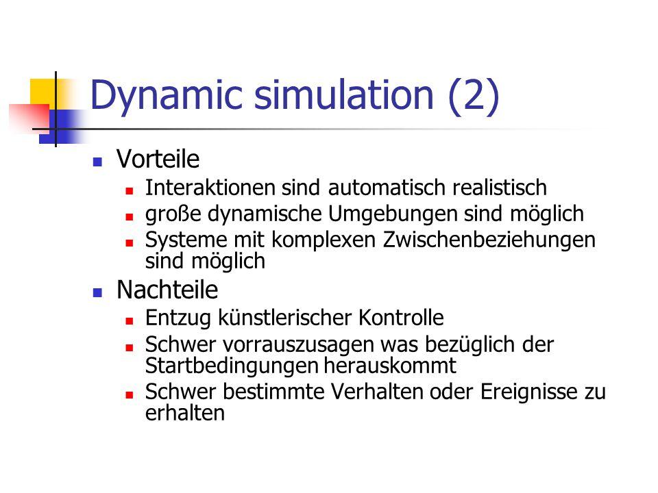 Dynamic simulation (2) Vorteile Nachteile