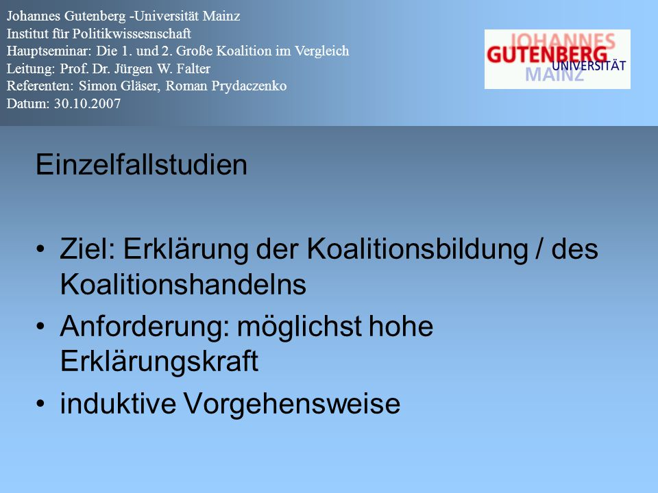 Ziel: Erklärung der Koalitionsbildung / des Koalitionshandelns