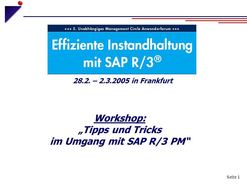 """Workshop: """"Tipps und Tricks im Umgang mit SAP R/3 PM"""