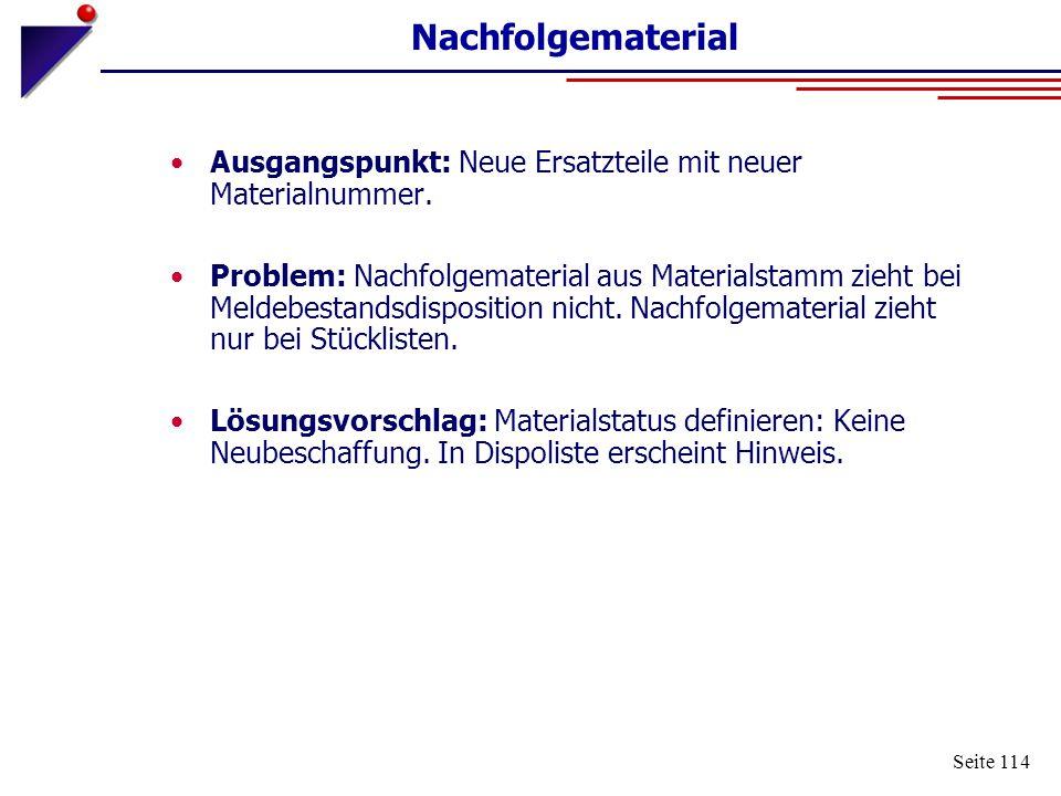 Nachfolgematerial Ausgangspunkt: Neue Ersatzteile mit neuer Materialnummer.