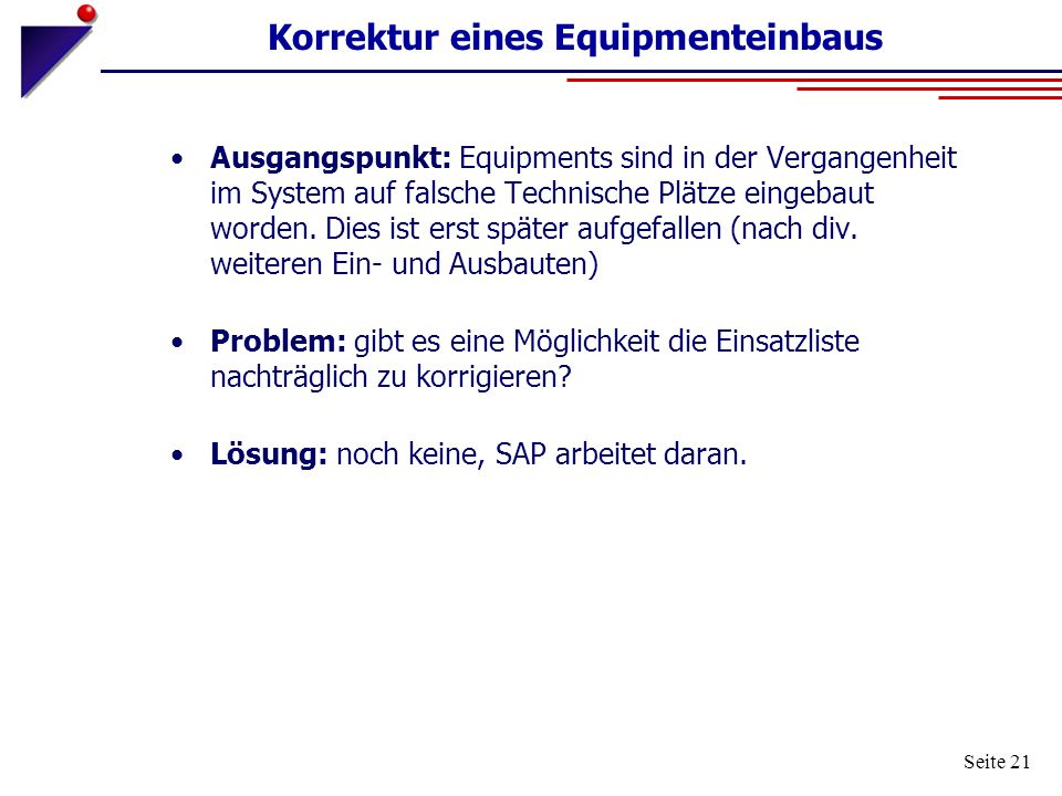 Korrektur eines Equipmenteinbaus