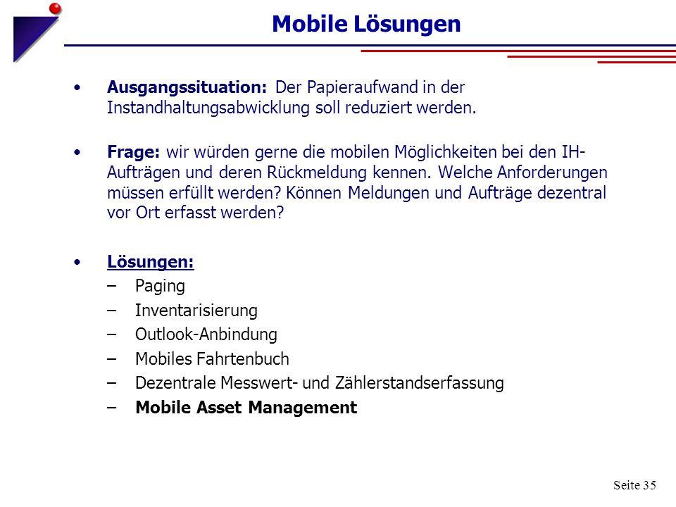 Mobile Lösungen Ausgangssituation: Der Papieraufwand in der Instandhaltungsabwicklung soll reduziert werden.