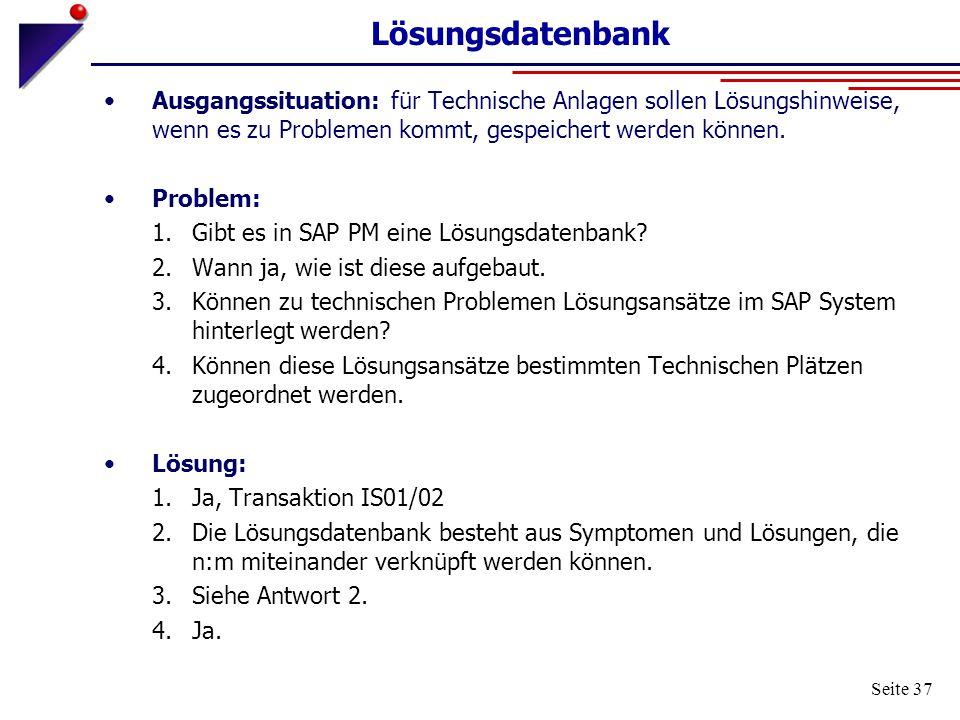 Lösungsdatenbank Ausgangssituation: für Technische Anlagen sollen Lösungshinweise, wenn es zu Problemen kommt, gespeichert werden können.