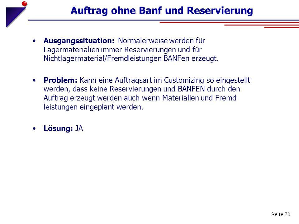 Auftrag ohne Banf und Reservierung