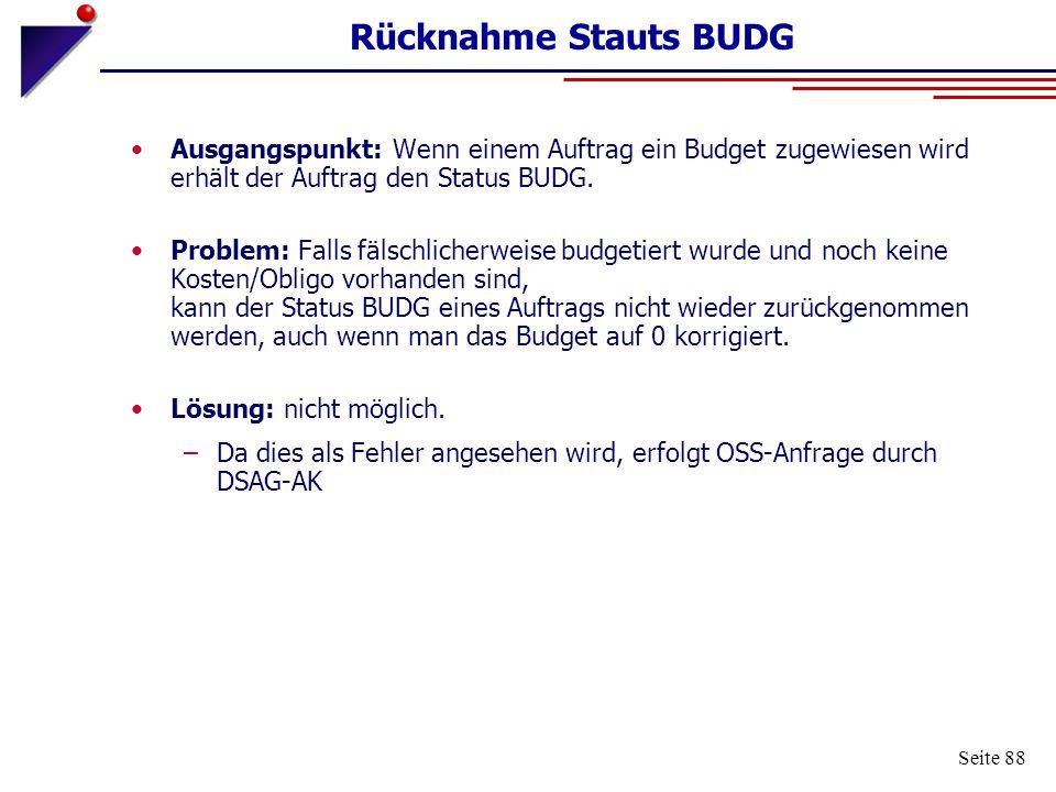 Rücknahme Stauts BUDG Ausgangspunkt: Wenn einem Auftrag ein Budget zugewiesen wird erhält der Auftrag den Status BUDG.