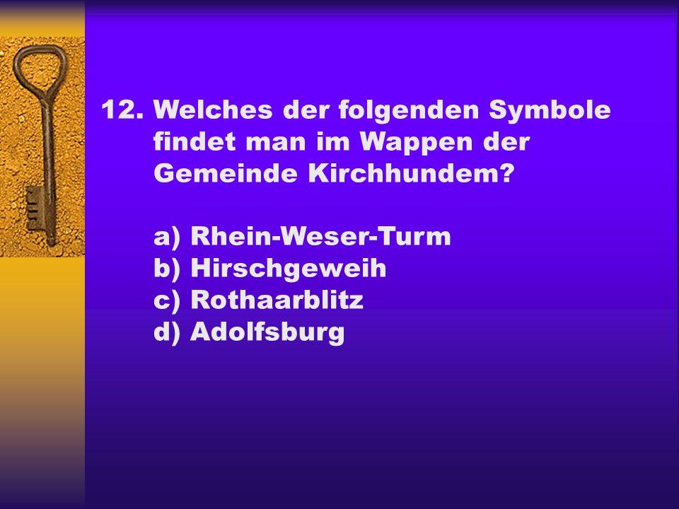 12. Welches der folgenden Symbole. findet man im Wappen der