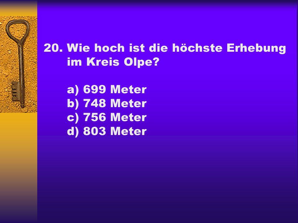 20. Wie hoch ist die höchste Erhebung im Kreis Olpe