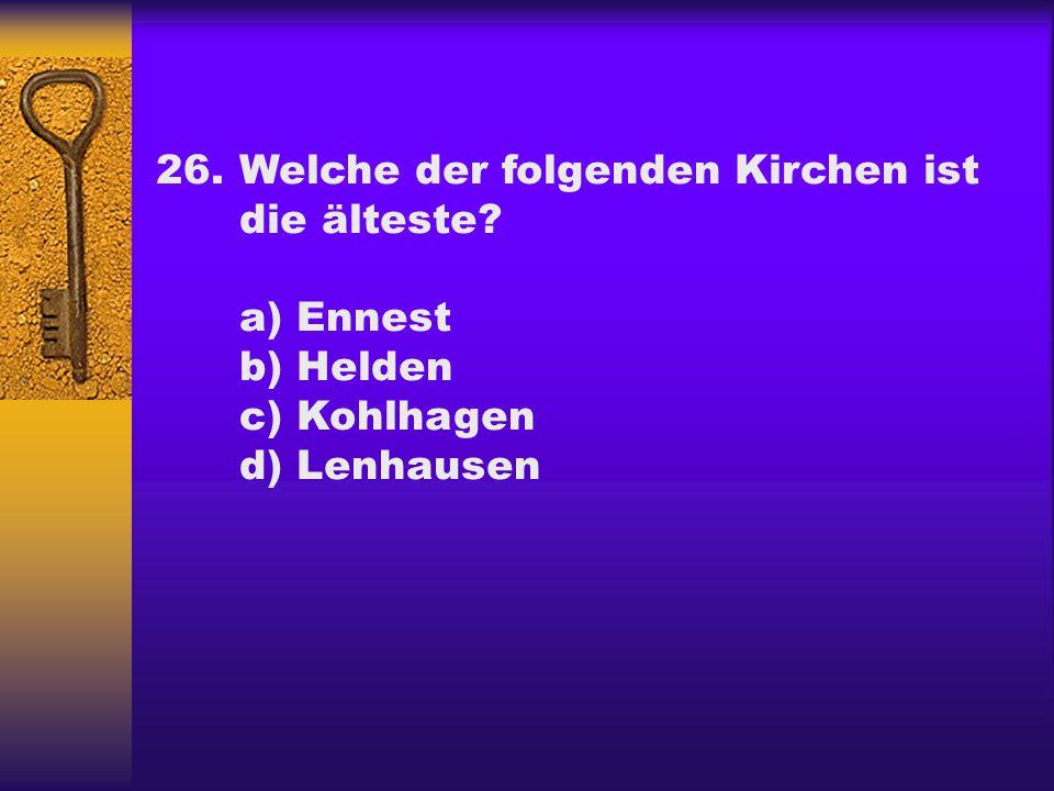 26. Welche der folgenden Kirchen ist die älteste