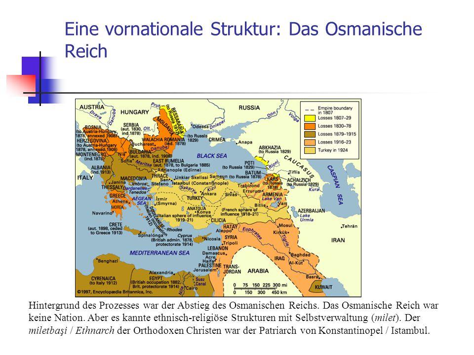 Eine vornationale Struktur: Das Osmanische Reich