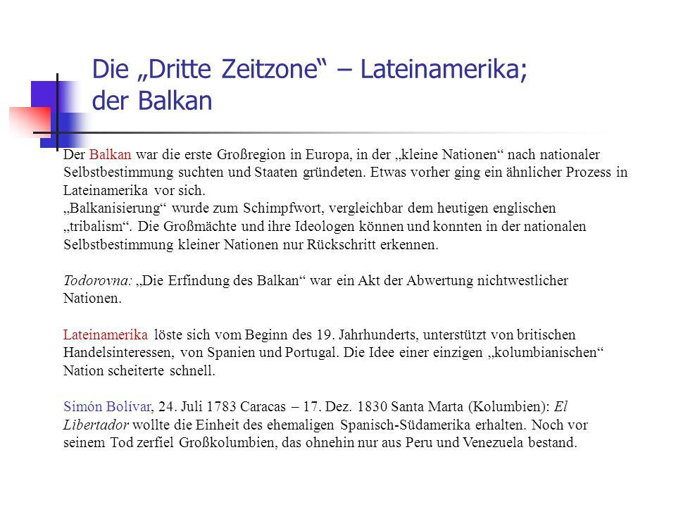 """Die """"Dritte Zeitzone – Lateinamerika; der Balkan"""