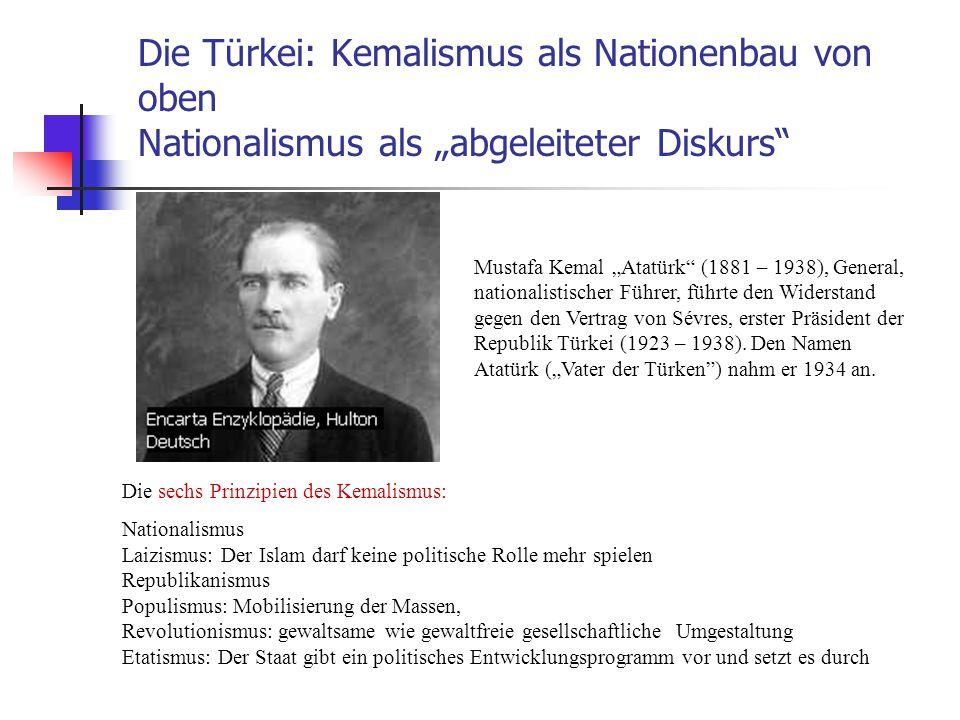 """Die Türkei: Kemalismus als Nationenbau von oben Nationalismus als """"abgeleiteter Diskurs"""
