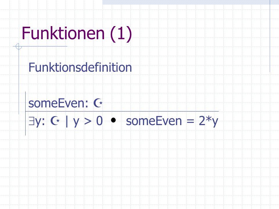 Funktionen (1) Funktionsdefinition someEven: 