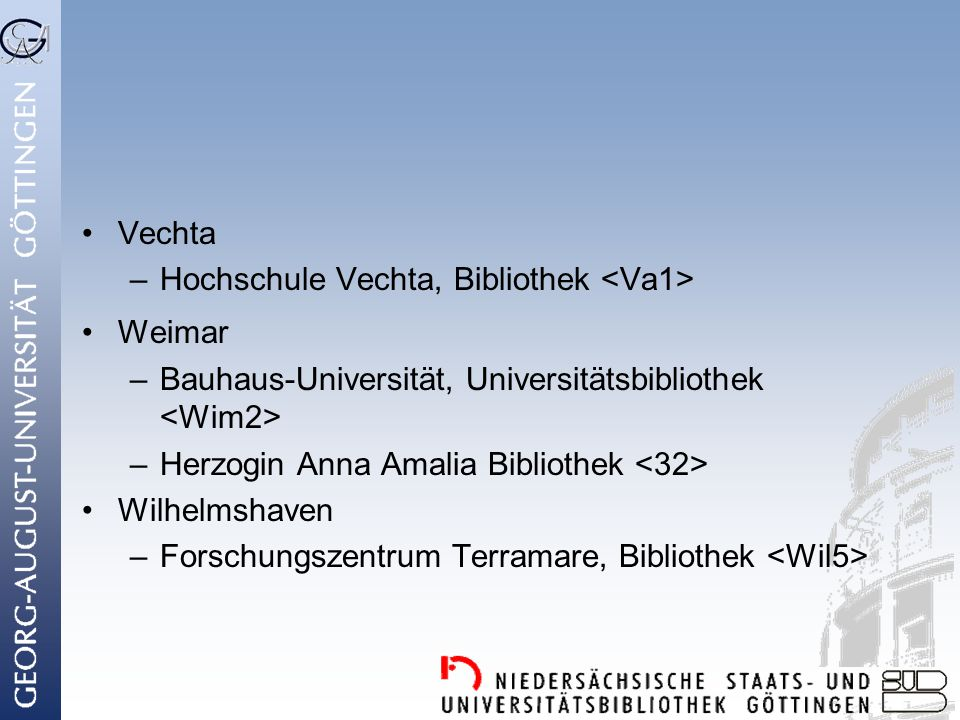 Vechta Hochschule Vechta, Bibliothek <Va1> Weimar. Bauhaus-Universität, Universitätsbibliothek <Wim2>