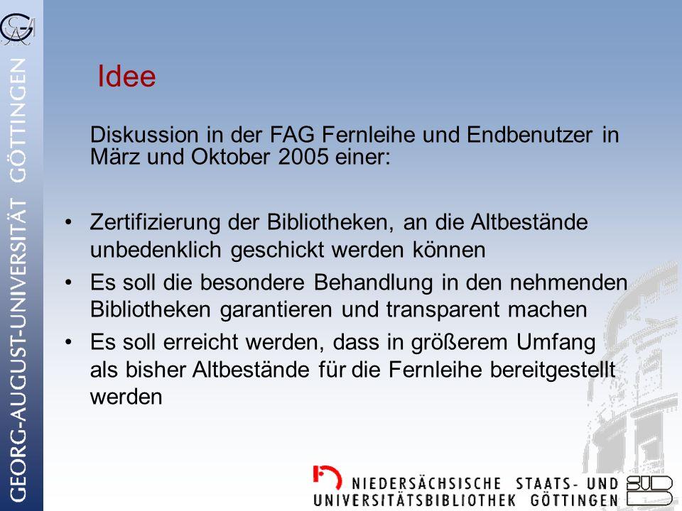 Idee Diskussion in der FAG Fernleihe und Endbenutzer in März und Oktober 2005 einer: