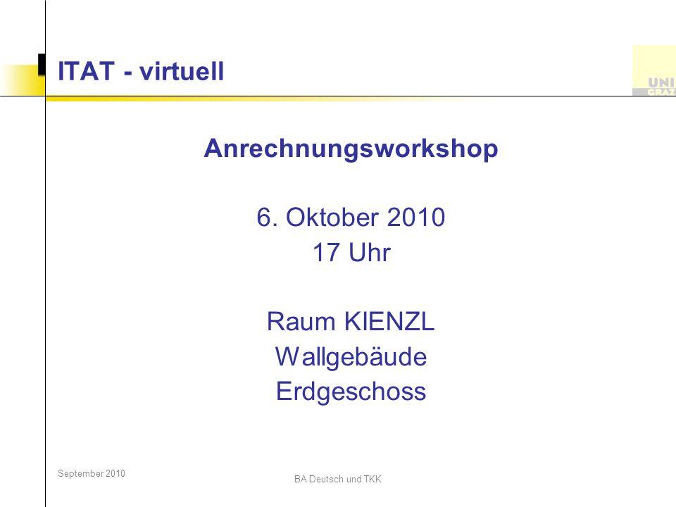 ITAT - virtuell Anrechnungsworkshop 6. Oktober 2010 17 Uhr Raum KIENZL