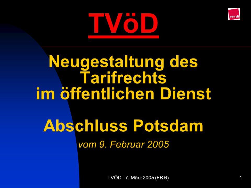 TVöD Neugestaltung des Tarifrechts im öffentlichen Dienst Abschluss Potsdam vom 9. Februar 2005