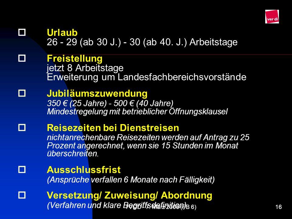 o. Urlaub. 26 - 29 (ab 30 J. ) - 30 (ab 40. J. ) Arbeitstage o