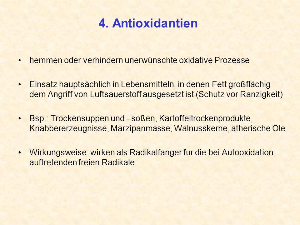 4. Antioxidantien hemmen oder verhindern unerwünschte oxidative Prozesse.