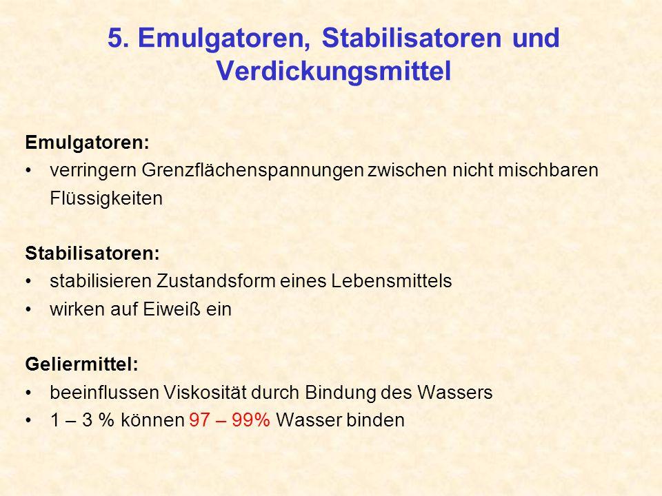 5. Emulgatoren, Stabilisatoren und Verdickungsmittel
