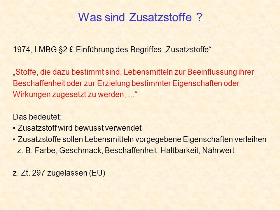 """Was sind Zusatzstoffe 1974, LMBG §2 £ Einführung des Begriffes """"Zusatzstoffe"""