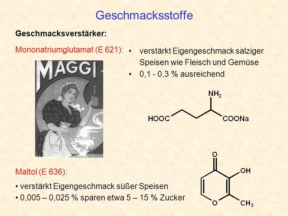 Geschmacksstoffe Geschmacksverstärker: Mononatriumglutamat (E 621):