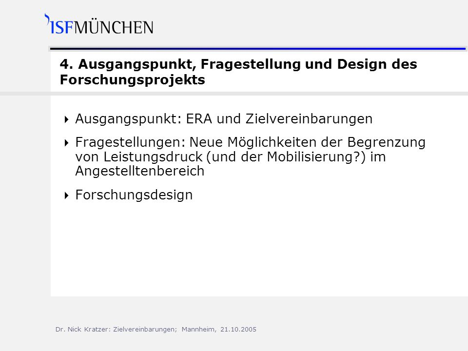 4. Ausgangspunkt, Fragestellung und Design des Forschungsprojekts