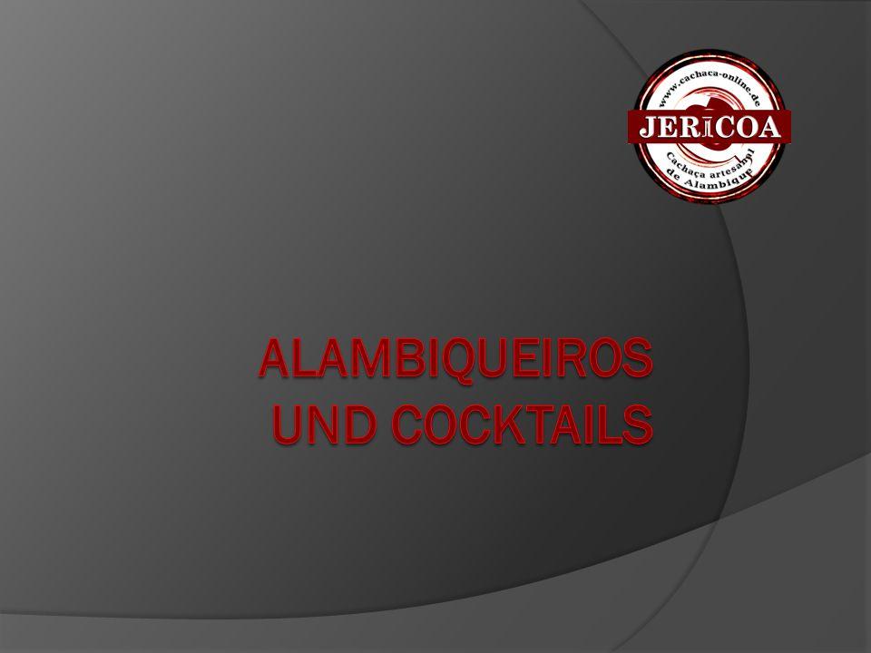 Alambiqueiros und Cocktails