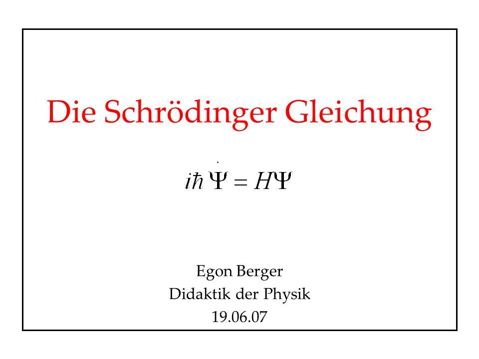 Die Schrödinger Gleichung