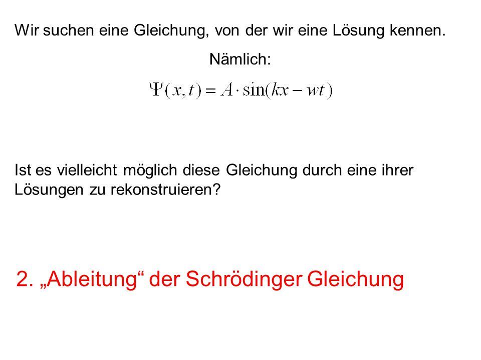 """2. """"Ableitung der Schrödinger Gleichung"""