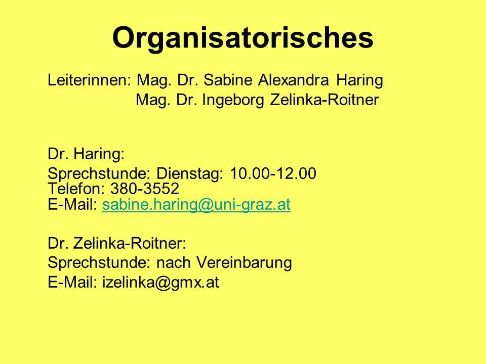Organisatorisches Leiterinnen: Mag. Dr. Sabine Alexandra Haring