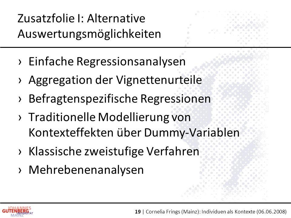 Zusatzfolie I: Alternative Auswertungsmöglichkeiten