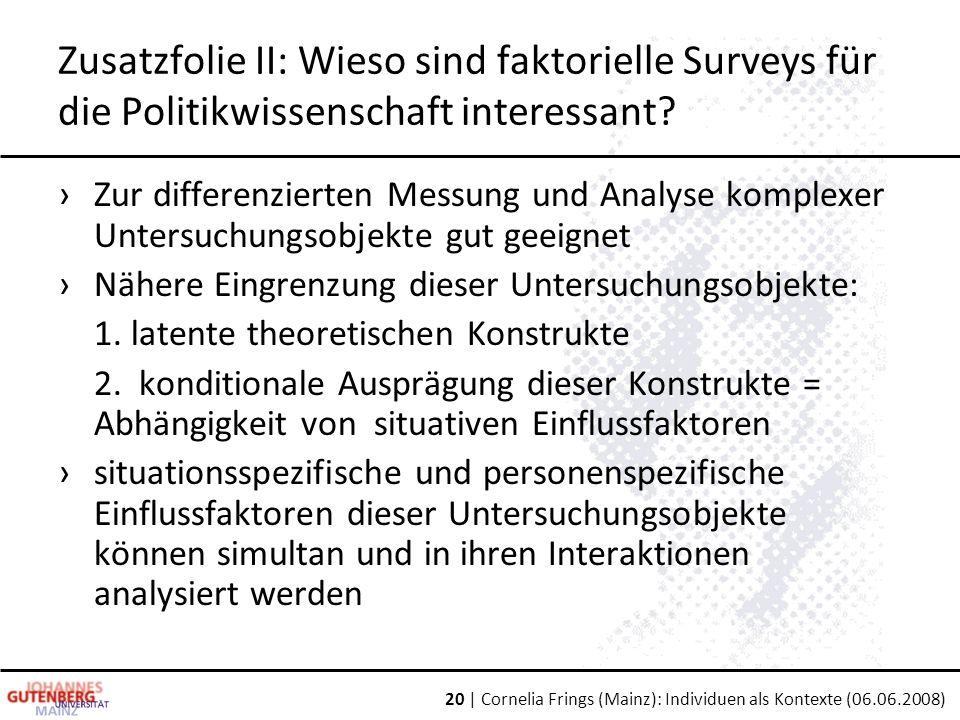 Zusatzfolie II: Wieso sind faktorielle Surveys für die Politikwissenschaft interessant