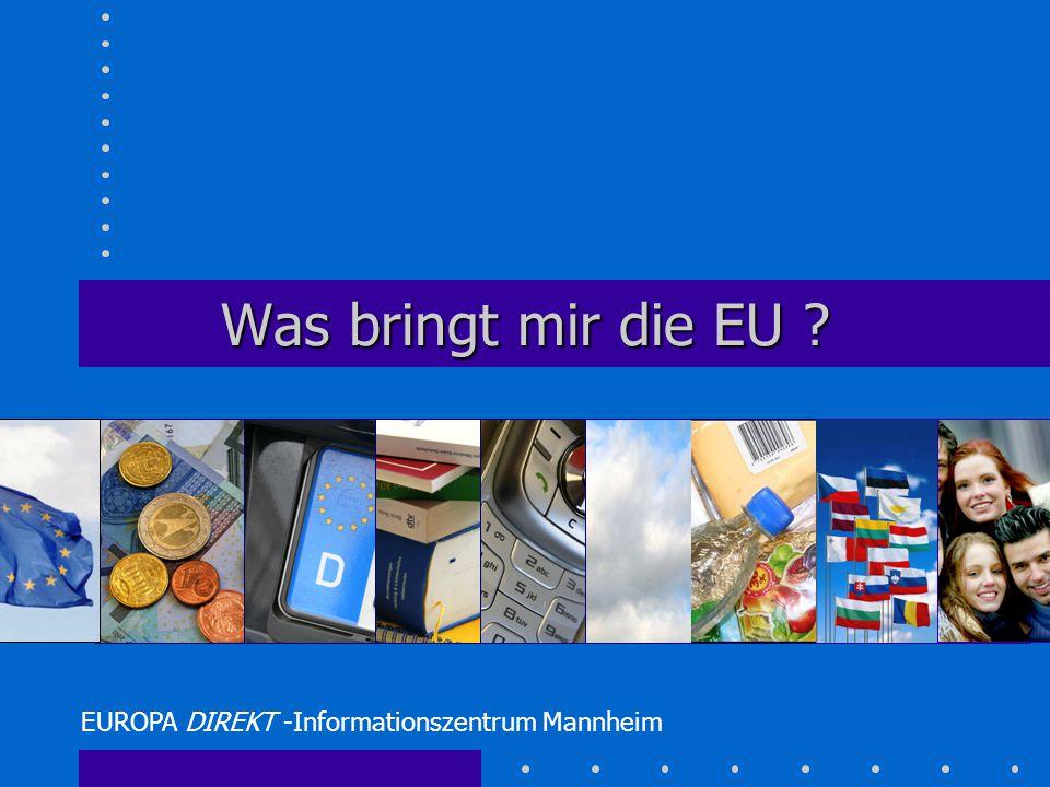 Was bringt mir die EU EUROPA DIREKT -Informationszentrum Mannheim