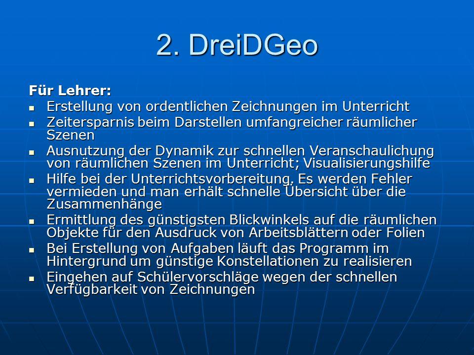 2. DreiDGeo Für Lehrer: Erstellung von ordentlichen Zeichnungen im Unterricht. Zeitersparnis beim Darstellen umfangreicher räumlicher Szenen.