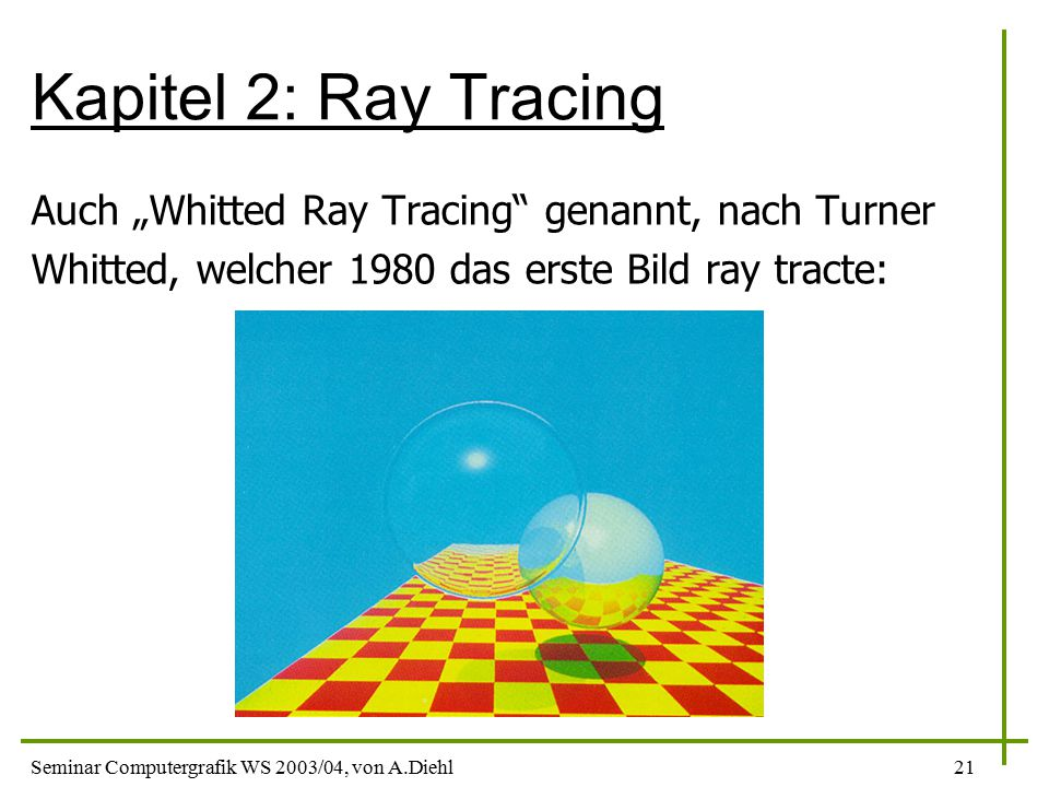 "Kapitel 2: Ray Tracing Auch ""Whitted Ray Tracing genannt, nach Turner"