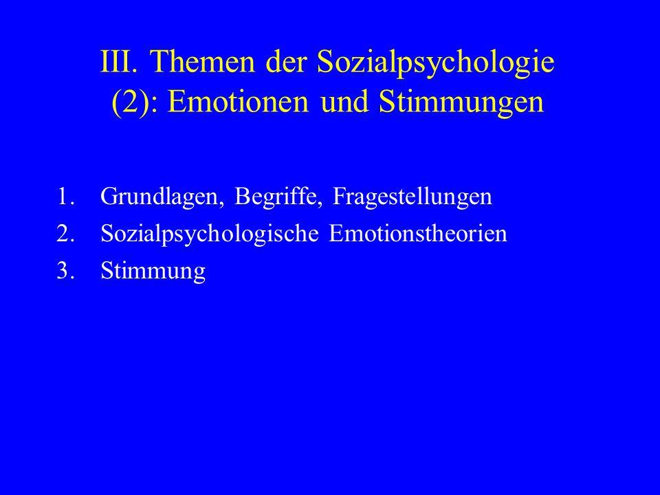 III. Themen der Sozialpsychologie (2): Emotionen und Stimmungen