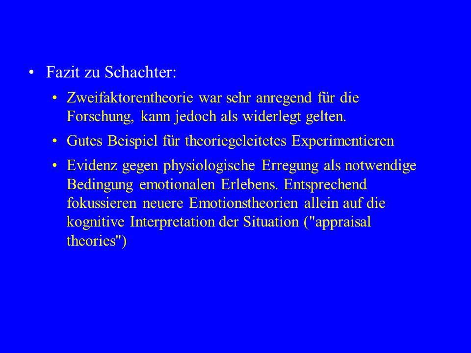 Fazit zu Schachter: Zweifaktorentheorie war sehr anregend für die Forschung, kann jedoch als widerlegt gelten.