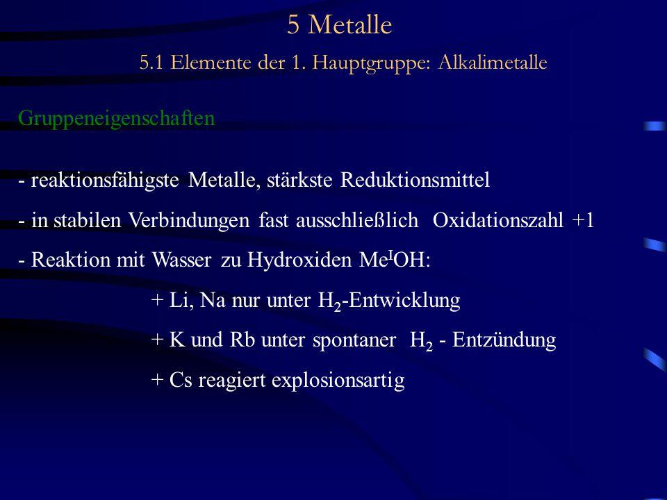 5 Metalle 5.1 Elemente der 1. Hauptgruppe: Alkalimetalle
