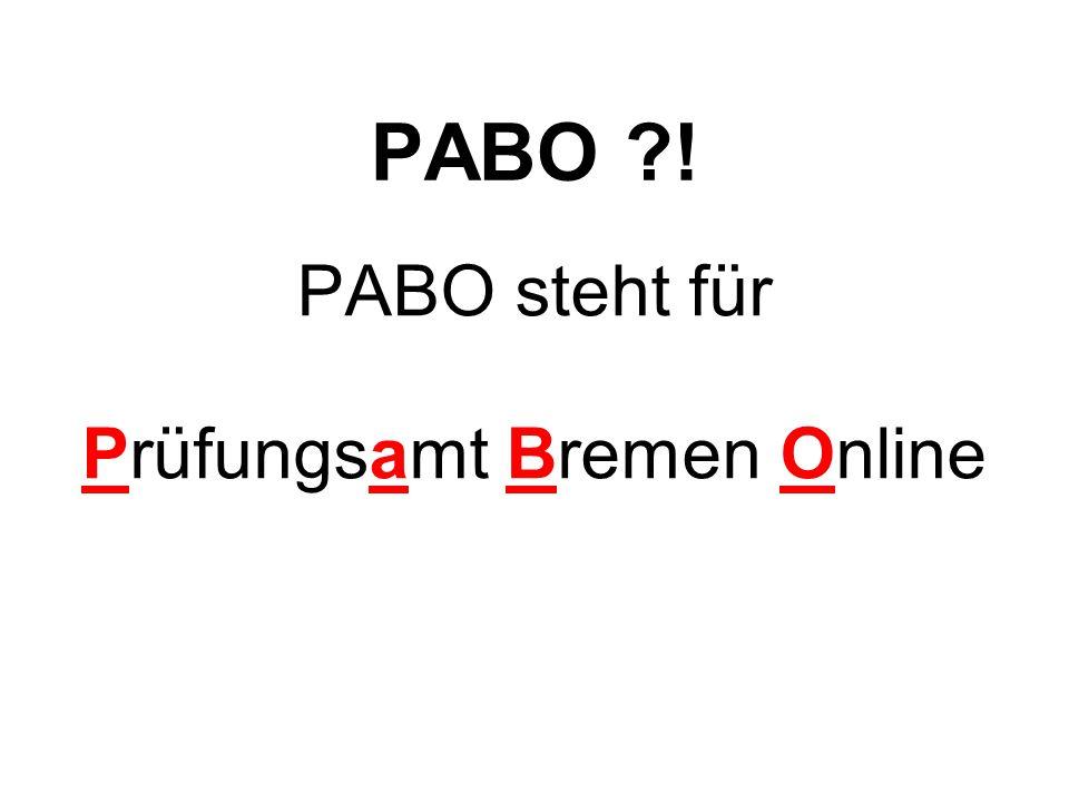PABO steht für Prüfungsamt Bremen Online